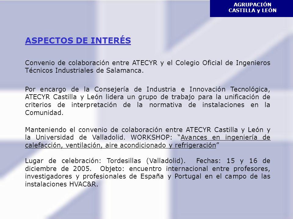 AGRUPACIÓN CASTILLA y LEÓN ASPECTOS DE INTERÉS Convenio de colaboración entre ATECYR y el Colegio Oficial de Ingenieros Técnicos Industriales de Salamanca.
