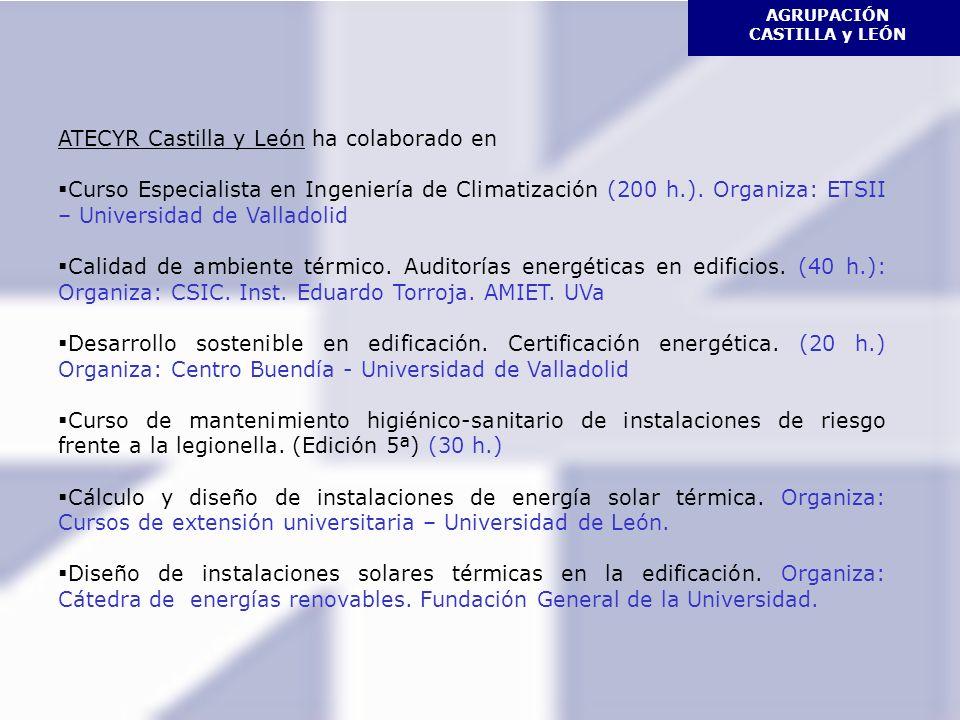 AGRUPACIÓN CASTILLA y LEÓN ATECYR Castilla y León ha colaborado en Curso Especialista en Ingeniería de Climatización (200 h.).