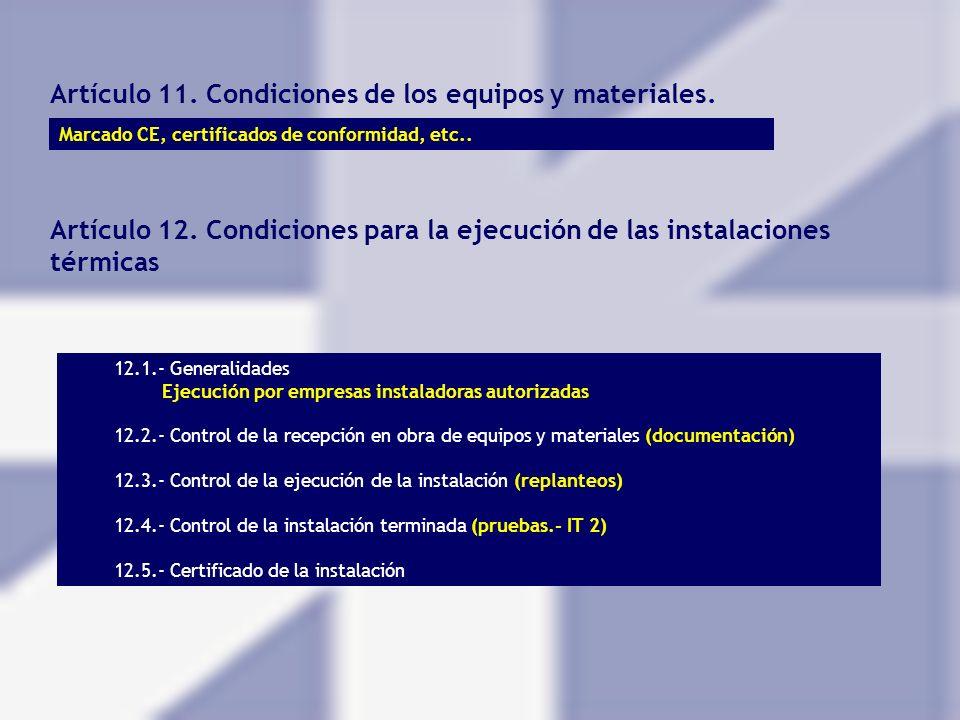 Artículo 12. Condiciones para la ejecución de las instalaciones térmicas 12.1.- Generalidades Ejecución por empresas instaladoras autorizadas 12.2.- C