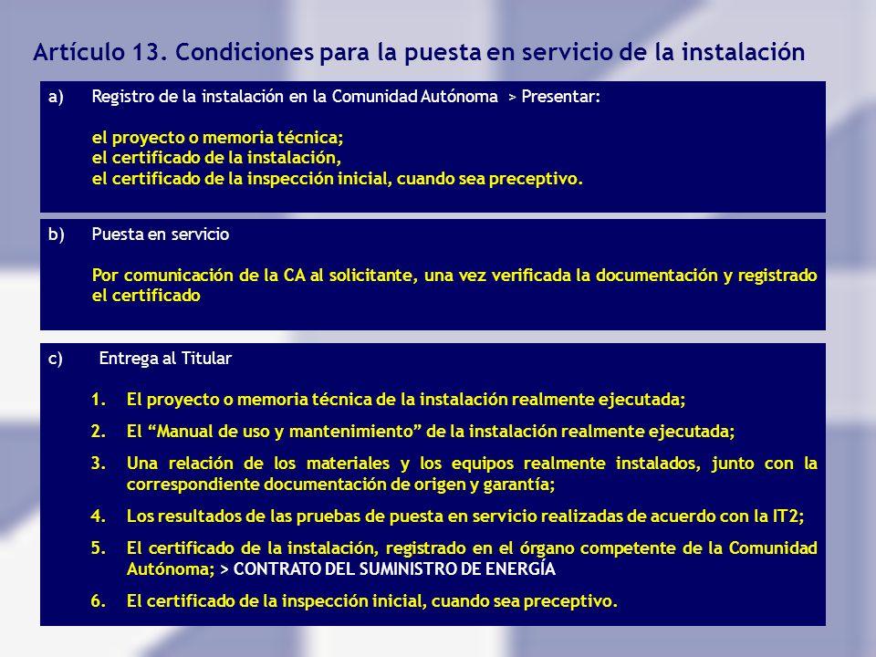 Artículo 13. Condiciones para la puesta en servicio de la instalación a)Registro de la instalación en la Comunidad Autónoma > Presentar: el proyecto o