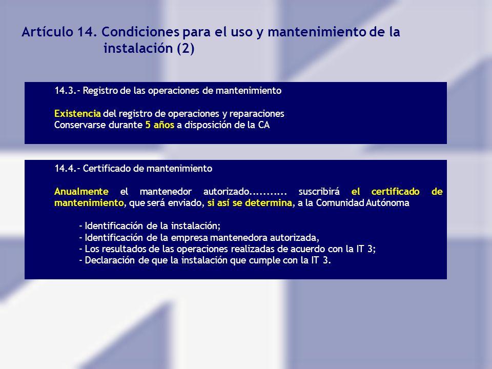 Artículo 14. Condiciones para el uso y mantenimiento de la instalación (2) 14.3.- Registro de las operaciones de mantenimiento Existencia del registro