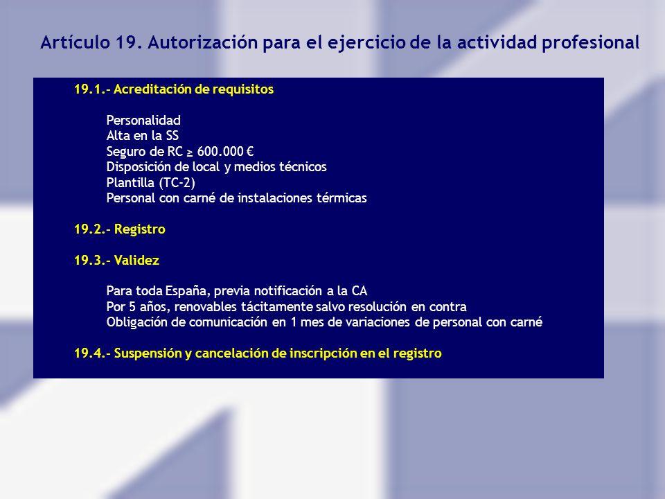 Artículo 19. Autorización para el ejercicio de la actividad profesional 19.1.- Acreditación de requisitos Personalidad Alta en la SS Seguro de RC 600.