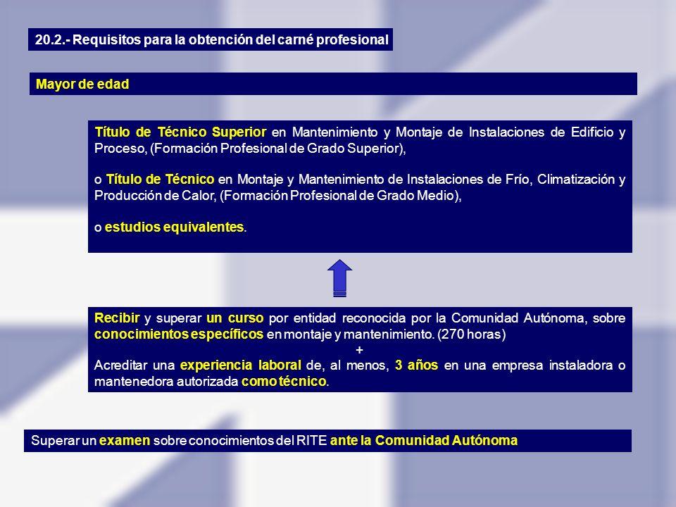 Título de Técnico Superior en Mantenimiento y Montaje de Instalaciones de Edificio y Proceso, (Formación Profesional de Grado Superior), o Título de T
