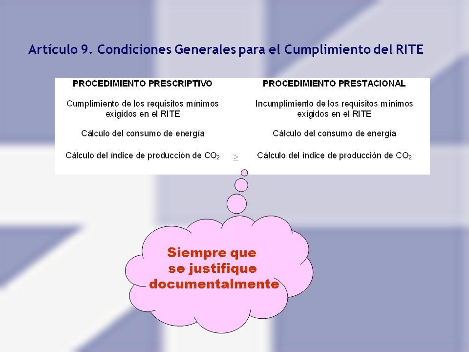 Artículo 9. Condiciones Generales para el Cumplimiento del RITE Siempre que se justifique documentalmente