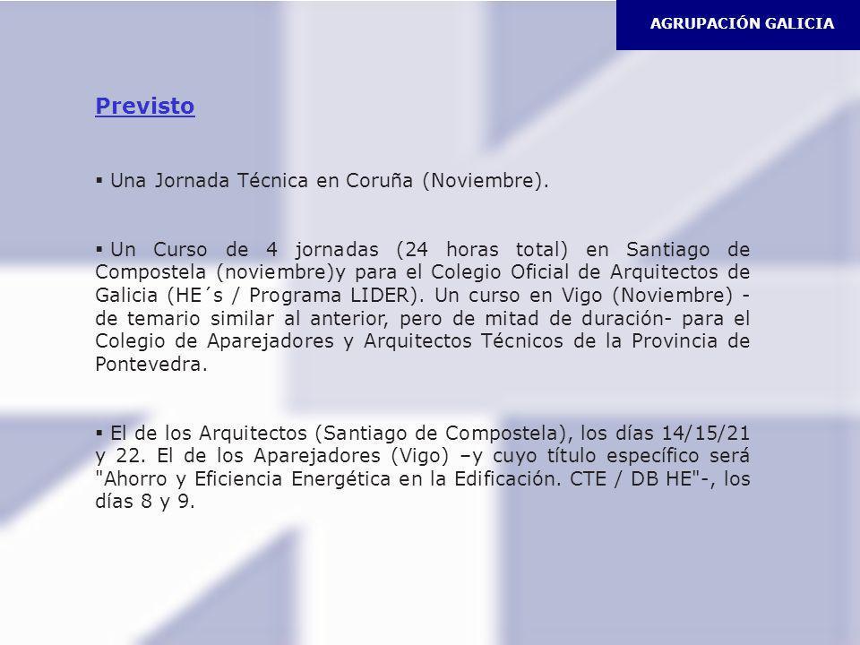 AGRUPACIÓN GALICIA Previsto Una Jornada Técnica en Coruña (Noviembre). Un Curso de 4 jornadas (24 horas total) en Santiago de Compostela (noviembre)y