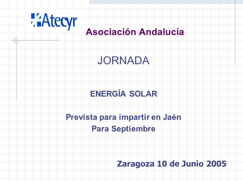 Asociación Andalucía JORNADA NUEVO RITE Prevista para impartirse una vez aprobado Zaragoza 10 de Junio 2005