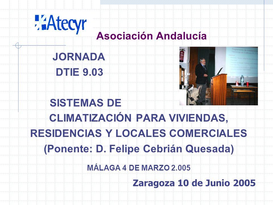 Asociación Andalucía CURSO (81 horas) CÁLCULO Y DISEÑO DE PROYECTOS DE CLIMATIZACIÓN PARA INGENIEROS TÉCNICOS INDUSTRIALES Celebrado desde Noviembre d