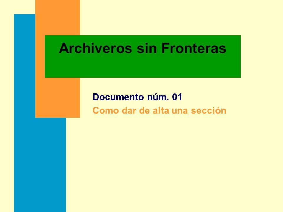 Archiveros sin Fronteras Documento núm. 01 Como dar de alta una sección