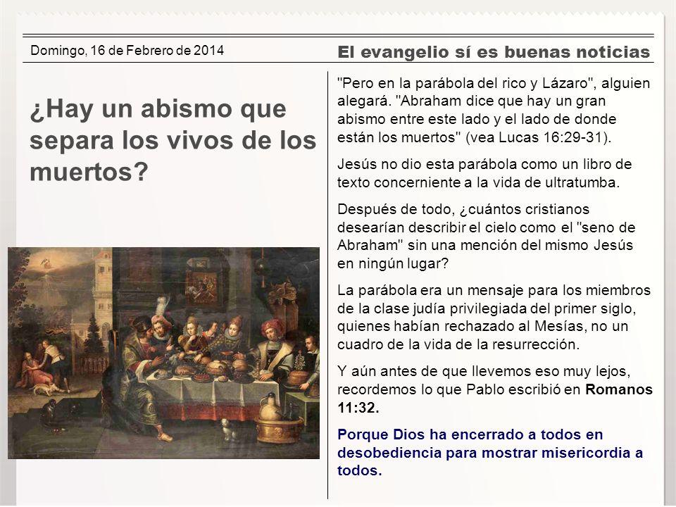 El evangelio sí es buenas noticias ¿Hay un abismo que separa los vivos de los muertos?
