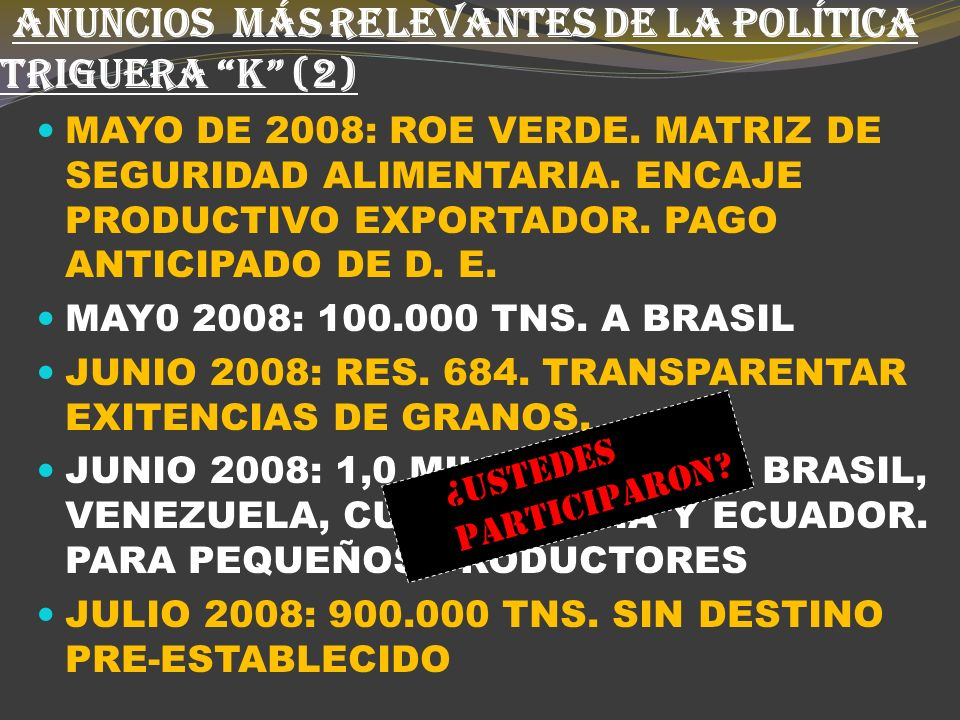 ANUNCIOS MÁS RELEVANTES DE LA POLÍTICA TRIGUERA K (1) MAYO DE 2006: ASUME G.