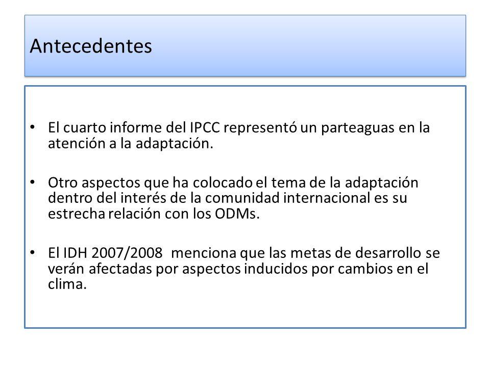 Antecedentes El cuarto informe del IPCC representó un parteaguas en la atención a la adaptación. Otro aspectos que ha colocado el tema de la adaptació