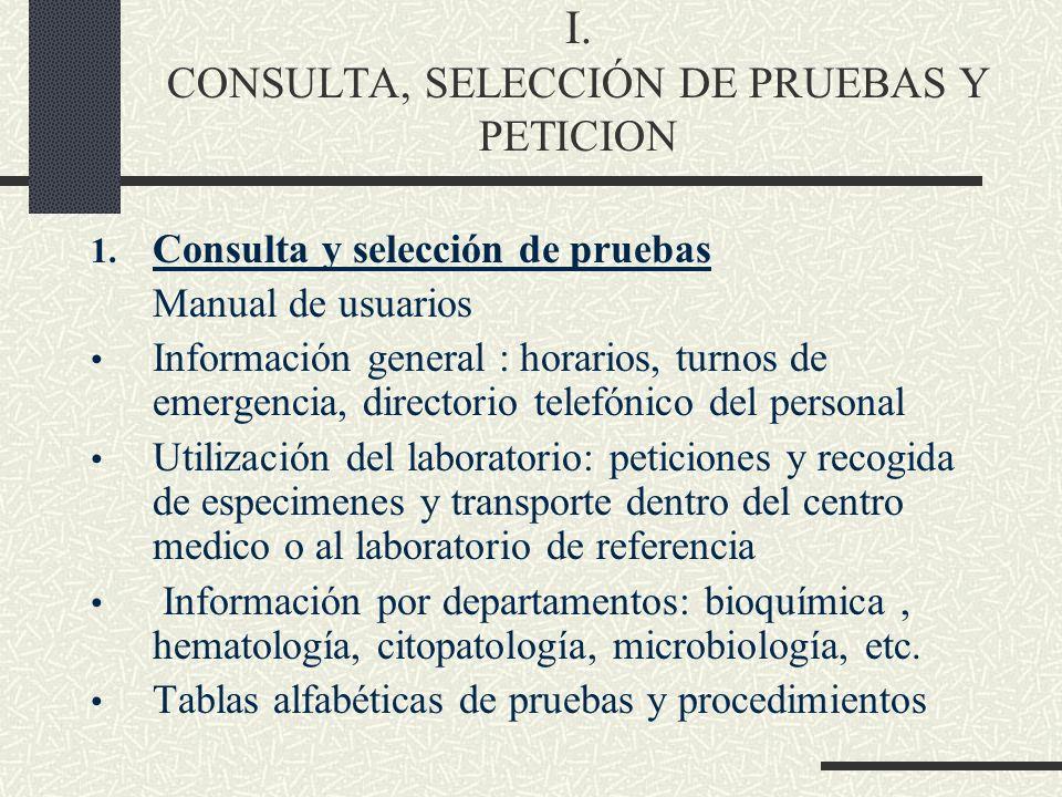 I. CONSULTA, SELECCIÓN DE PRUEBAS Y PETICION 1. Consulta y selección de pruebas Manual de usuarios Información general : horarios, turnos de emergenci