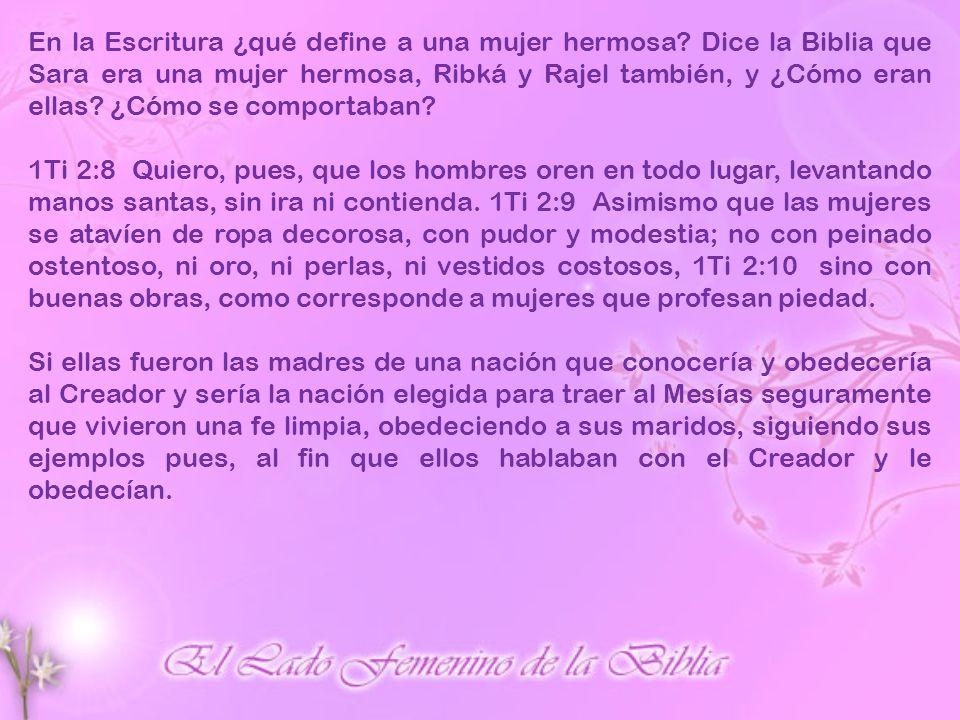 En la Escritura ¿qué define a una mujer hermosa.