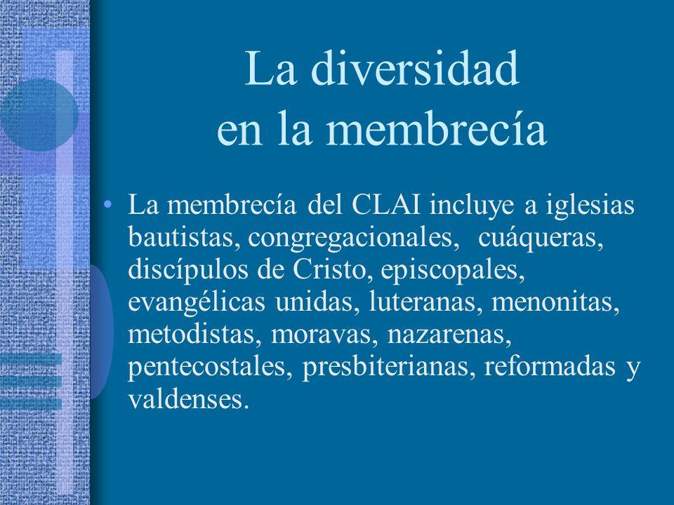 La diversidad en la membrecía La membrecía del CLAI incluye a iglesias bautistas, congregacionales, cuáqueras, discípulos de Cristo, episcopales, evangélicas unidas, luteranas, menonitas, metodistas, moravas, nazarenas, pentecostales, presbiterianas, reformadas y valdenses.