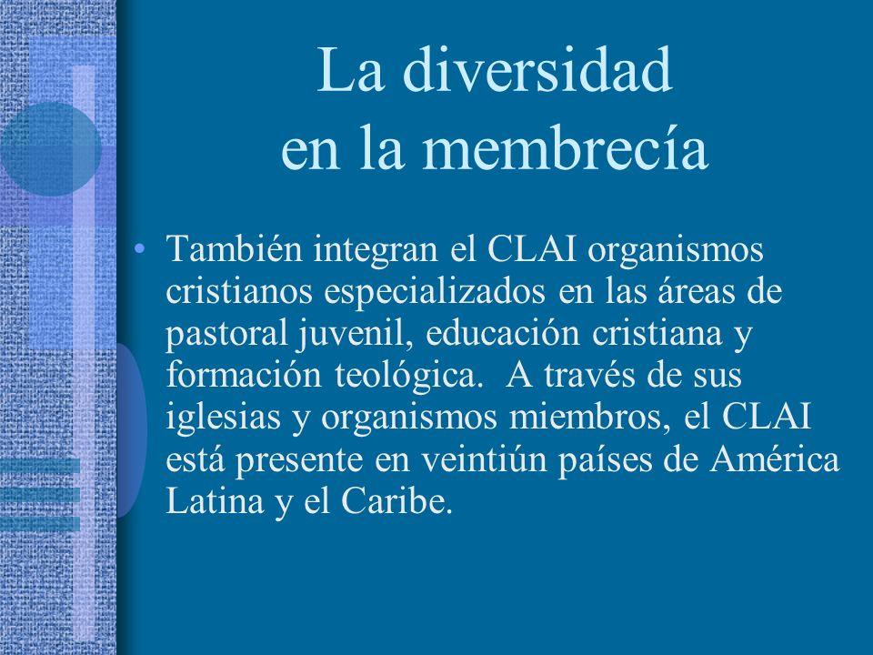 La diversidad en la membrecía También integran el CLAI organismos cristianos especializados en las áreas de pastoral juvenil, educación cristiana y formación teológica.