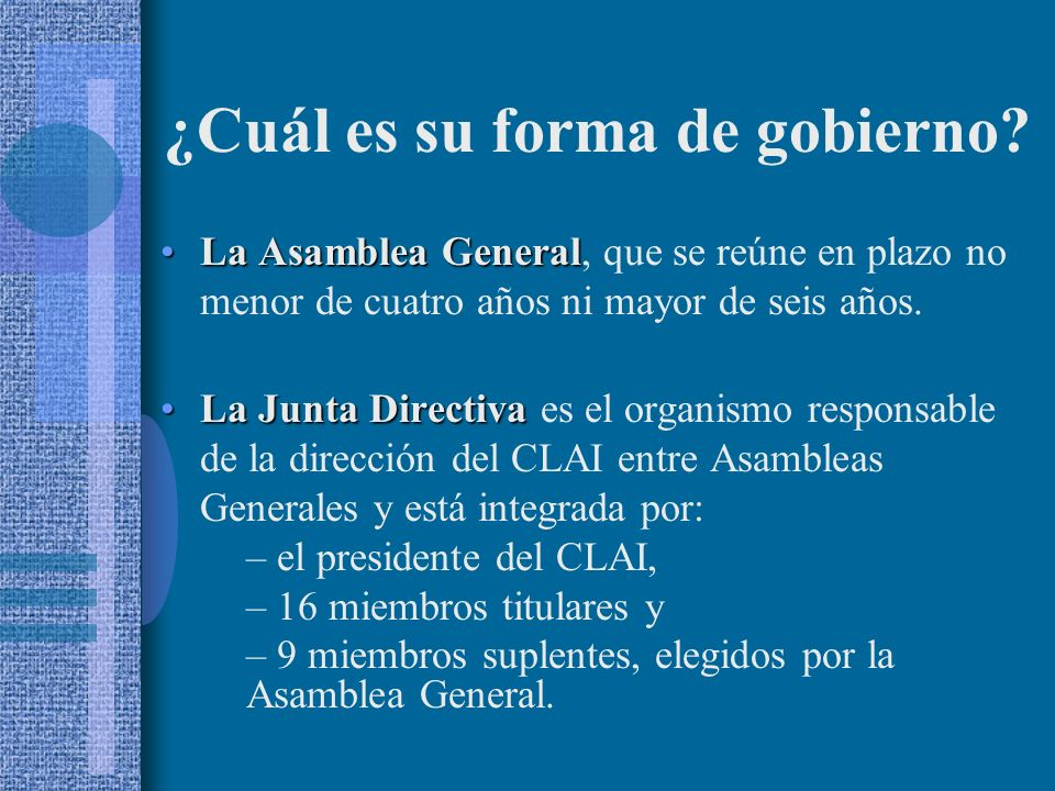 La Asamblea GeneralLa Asamblea General, que se reúne en plazo no menor de cuatro años ni mayor de seis años.