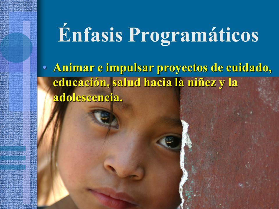 Animar e impulsar proyectos de cuidado, educación, salud hacia la niñez y la adolescencia.Animar e impulsar proyectos de cuidado, educación, salud hacia la niñez y la adolescencia.