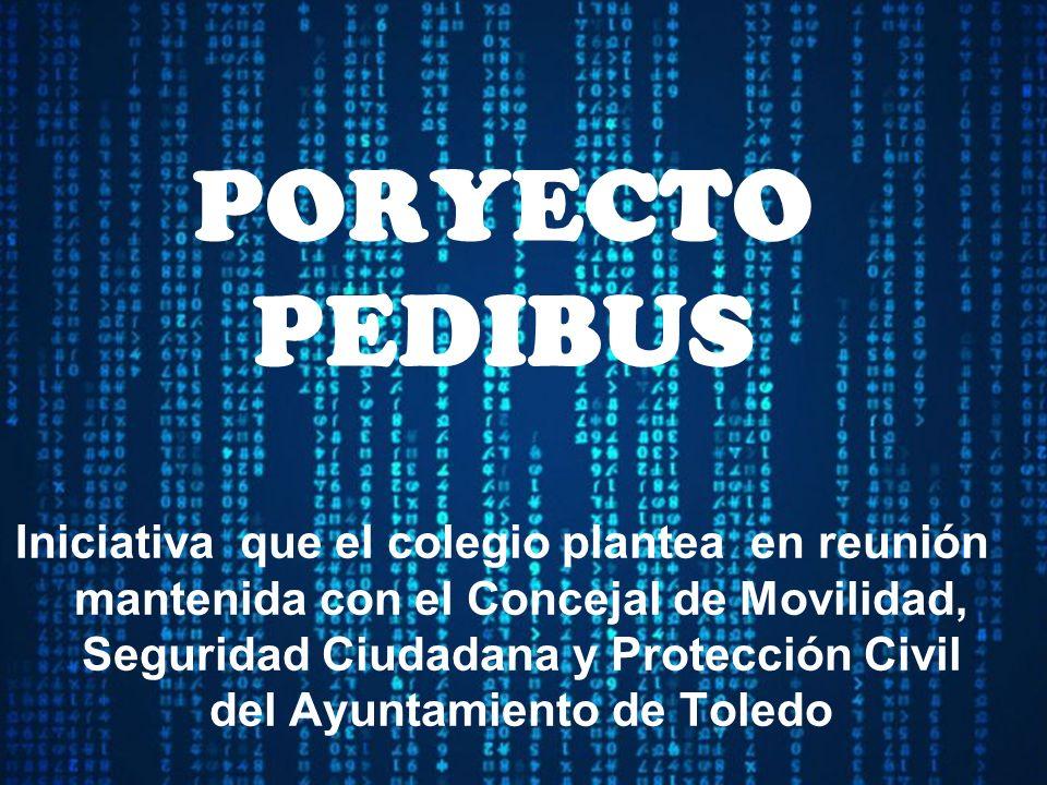 PORYECTO PEDIBUS Iniciativa que el colegio plantea en reunión mantenida con el Concejal de Movilidad, Seguridad Ciudadana y Protección Civil del Ayuntamiento de Toledo