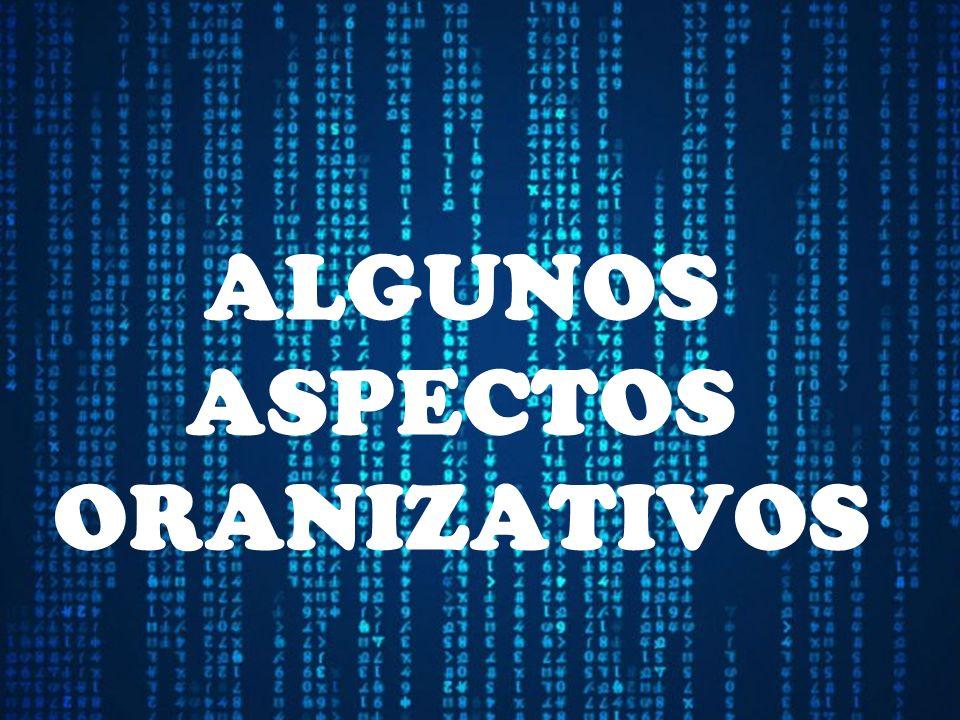 ALGUNOS ASPECTOS ORANIZATIVOS
