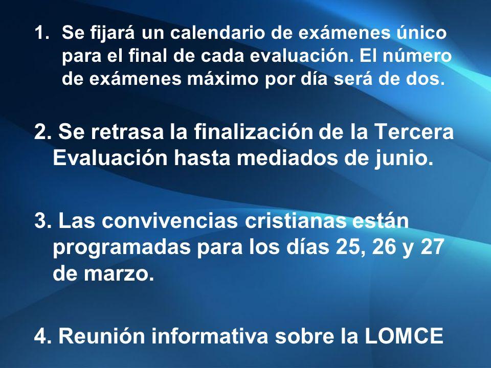 1.Se fijará un calendario de exámenes único para el final de cada evaluación.