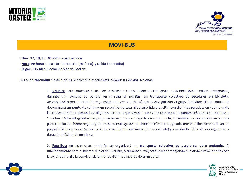 Días: 17, 18, 19, 20 y 21 de septiembre Hora: en horario escolar de entrada (mañana) y salida (mediodía) Lugar: 1 Centro Escolar de Vitoria-Gasteiz La