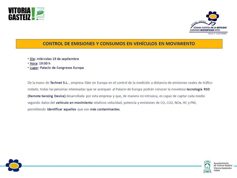 CONTROL DE EMISIONES Y CONSUMOS EN VEHÍCULOS EN MOVIMIENTO Día: miércoles 19 de septiembre Hora: 19:00 h Lugar: Palacio de Congresos Europa De la mano