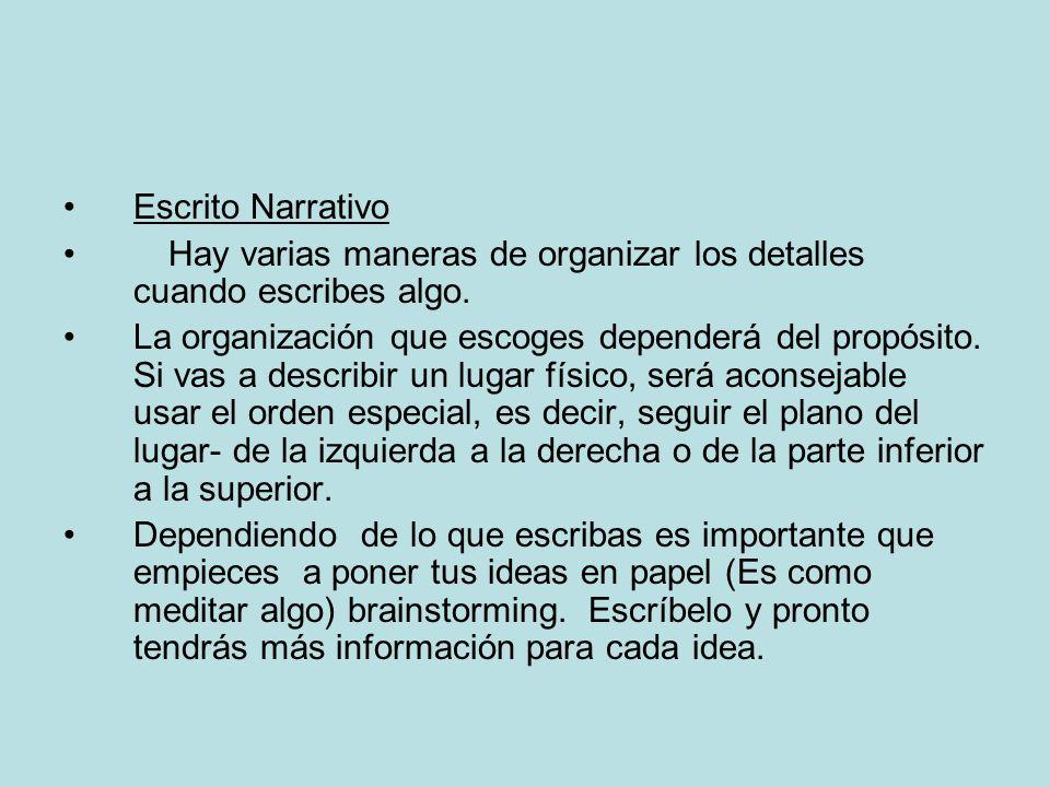 Escrito Narrativo Hay varias maneras de organizar los detalles cuando escribes algo.