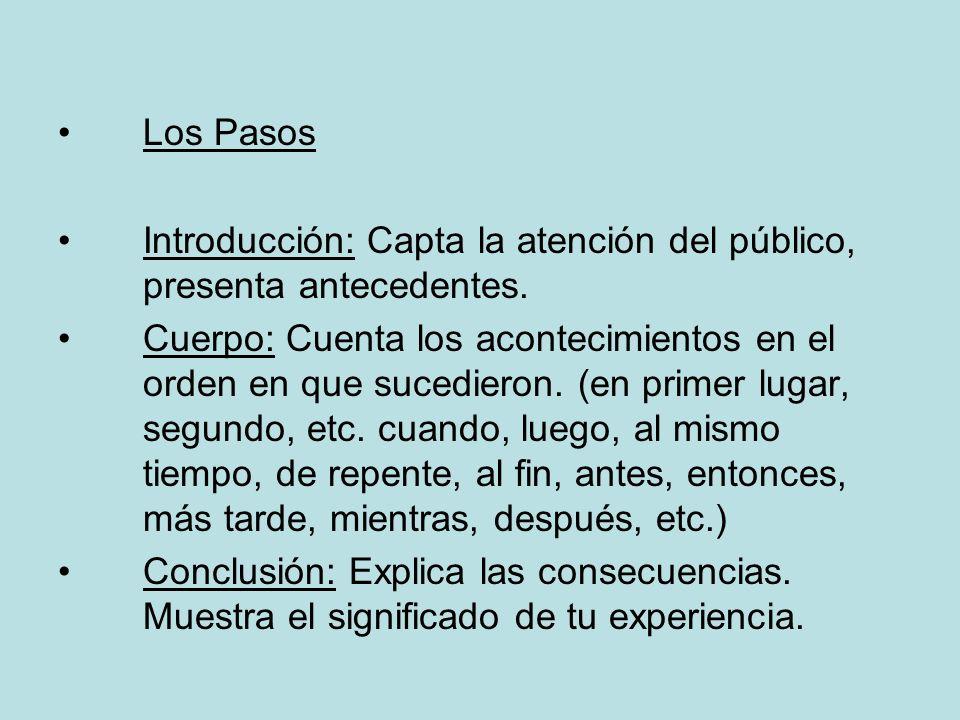 Los Pasos Introducción: Capta la atención del público, presenta antecedentes.