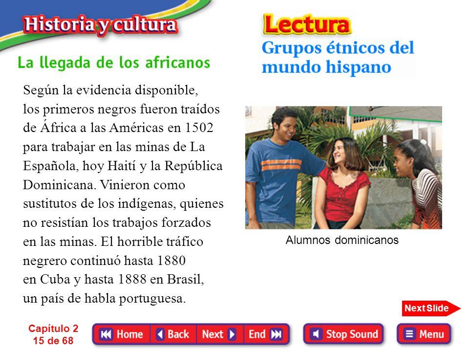 Capítulo 2 14 de 68 Next Slide 1. el mestizo 2. el ladino 3. el criollo 4. el quiché a. una lengua autóctona b. un guatemalteco que no sigue viviendo