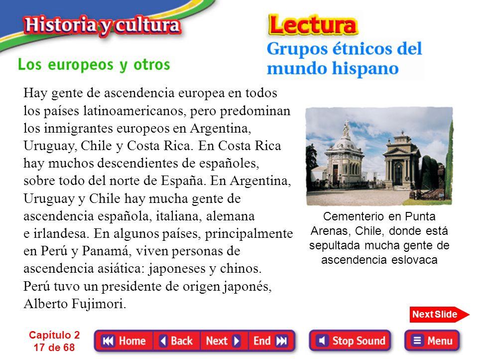 Capítulo 2 16 de 68 Next Slide Hoy en día mucha gente de origen africano vive en las islas de las Antillas: Puerto Rico, Cuba y la Española. También h
