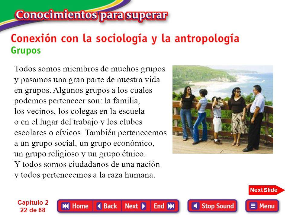 Capítulo 2 21 de 68 Next Slide La sociología es el estudio científico de la sociedad, sobre todo el estudio de la organización humana. El sociólogo es