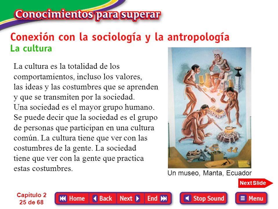 Capítulo 2 24 de 68 Next Slide Parea. c. el estudio de los orígenes y el desarrollo cultural de los seres humanos 2. la antropología 1. la sociología