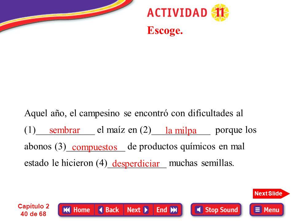 Capítulo 2 39 de 68 Next Slide guatemalteco de origen indígena o mestizo que habla español y que ha adoptado costumbres europeas la tierra destinada a