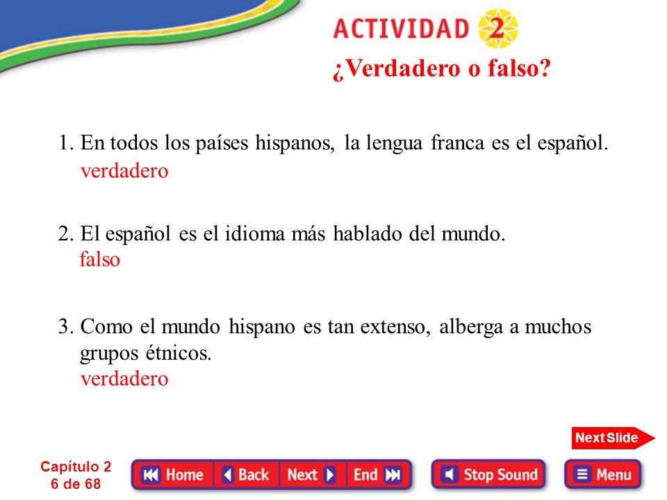2.El español es el idioma más hablado del mundo. Capítulo 2 6 de 68 ¿Verdadero o falso.