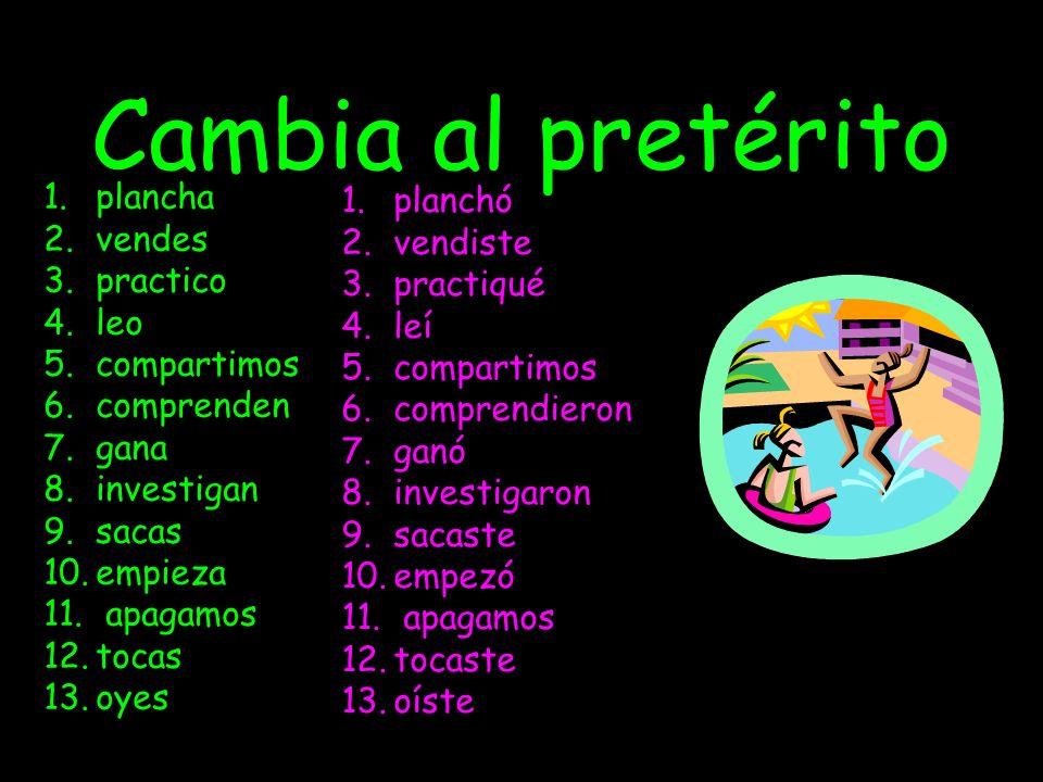 Completa con el pretérito del verbo 1.Ayer yo (tocar) __________ el piano. 2.Yo (almorzar) _________ en Taco Bell. 3.Yo(apagar) _________ las luces de