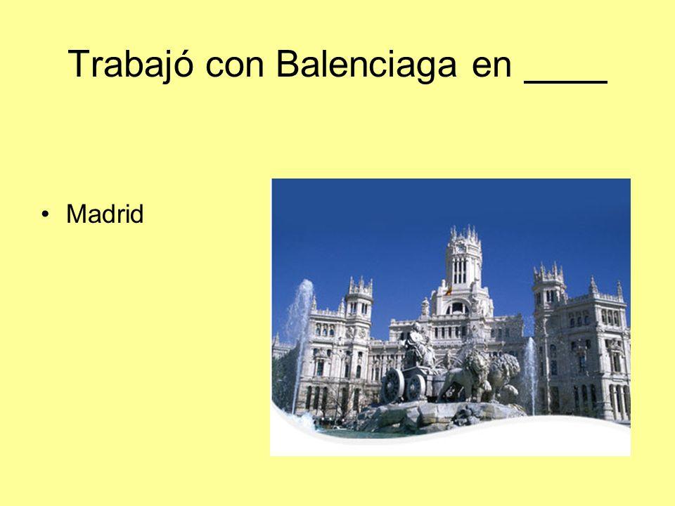 Trabajó con Balenciaga en Madrid