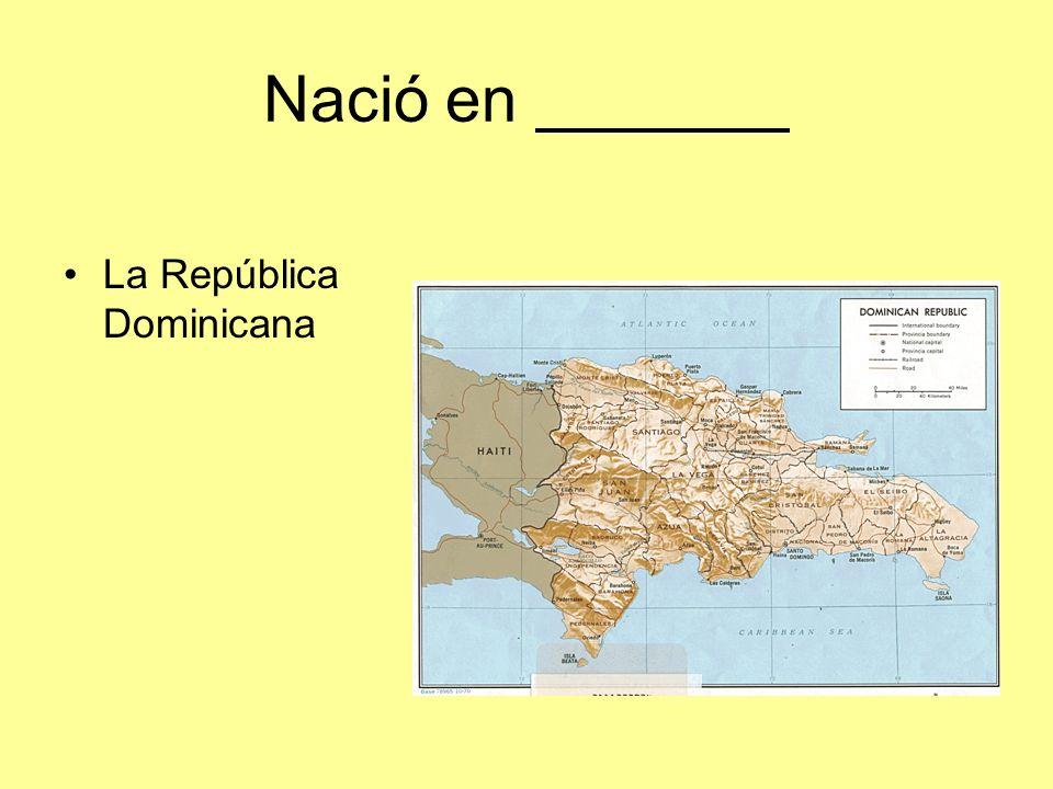 Nació en La República Dominicana