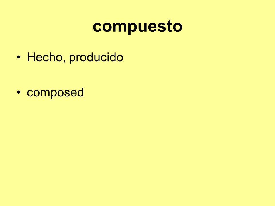 compuesto Hecho, producido composed
