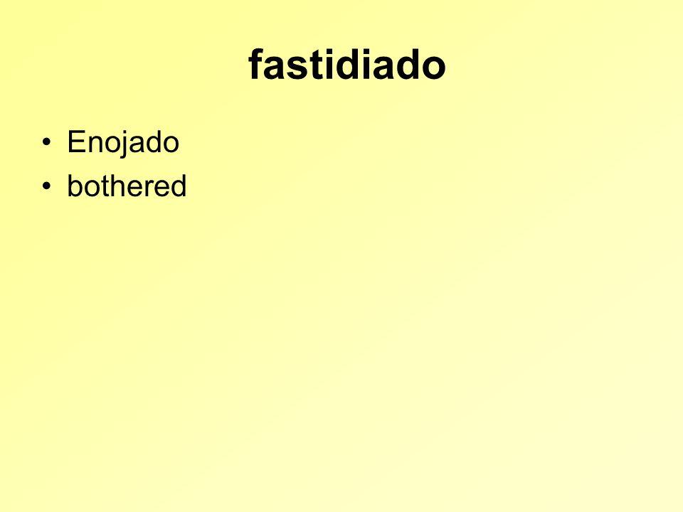 fastidiado Enojado bothered