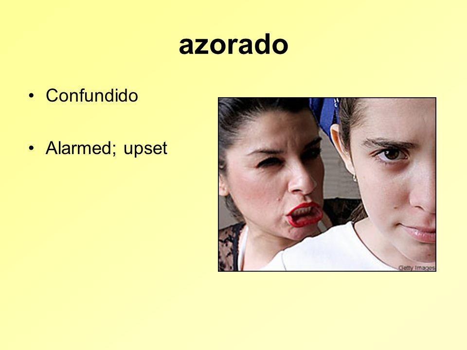 azorado Confundido Alarmed; upset