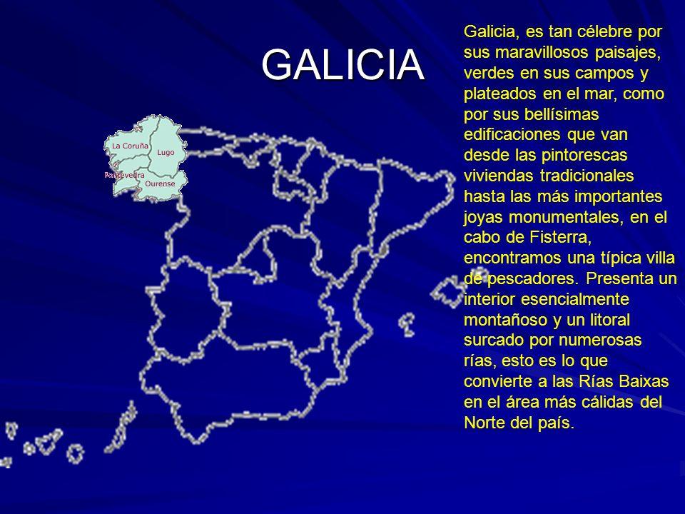GALICIA Galicia, es tan célebre por sus maravillosos paisajes, verdes en sus campos y plateados en el mar, como por sus bellísimas edificaciones que v