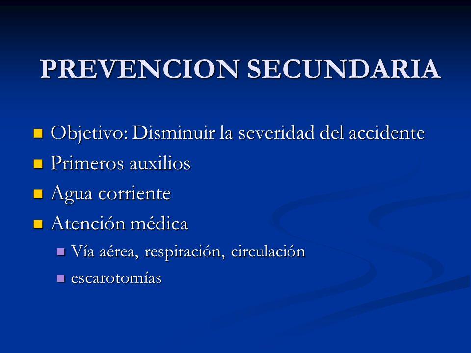 PREVENCION SECUNDARIA Objetivo: Disminuir la severidad del accidente Objetivo: Disminuir la severidad del accidente Primeros auxilios Primeros auxilio
