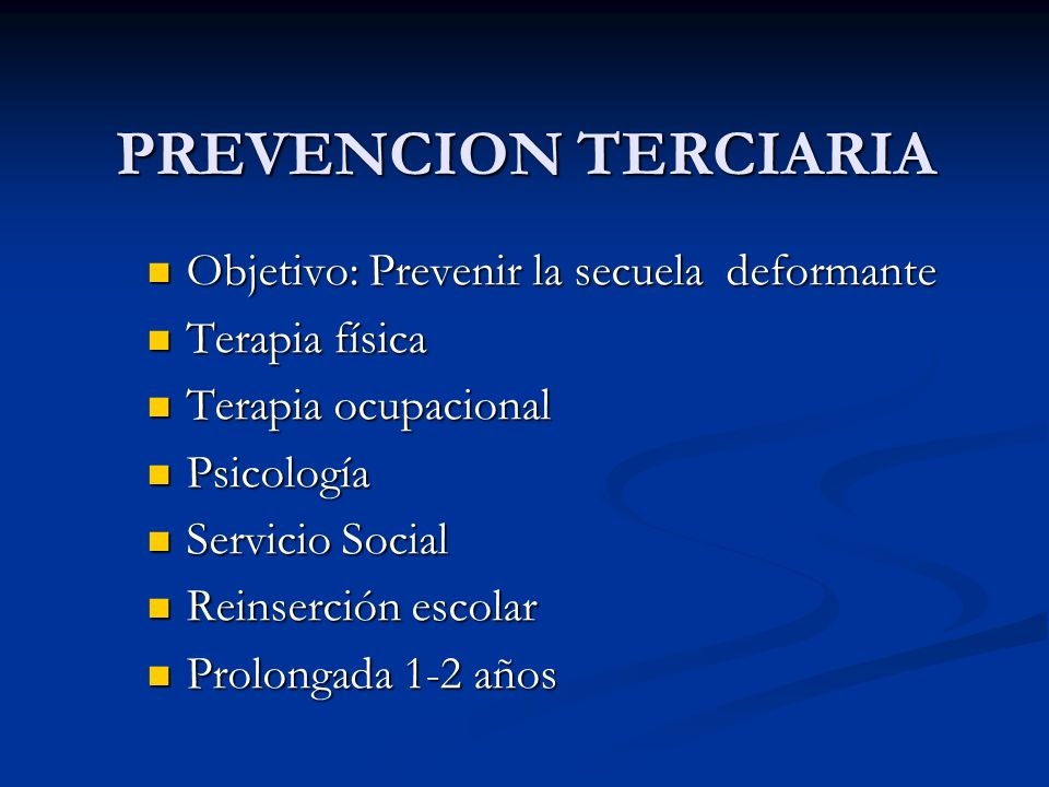 Objetivo: Prevenir la secuela deformante Objetivo: Prevenir la secuela deformante Terapia física Terapia física Terapia ocupacional Terapia ocupaciona