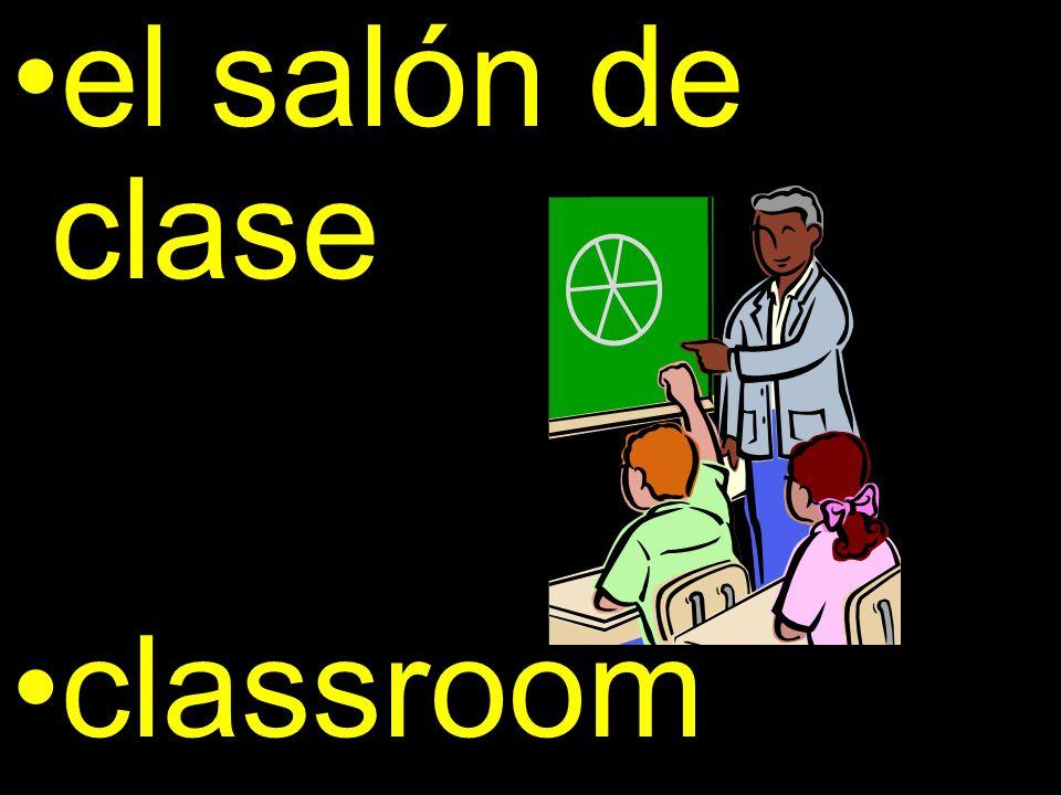 el salón de clase classroom