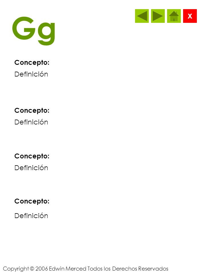 Copyright © 2006 Edwin Merced Todos los Derechos Reservados Ff Concepto: X Definición Concepto: Definición Concepto: Definición Concepto: Definición