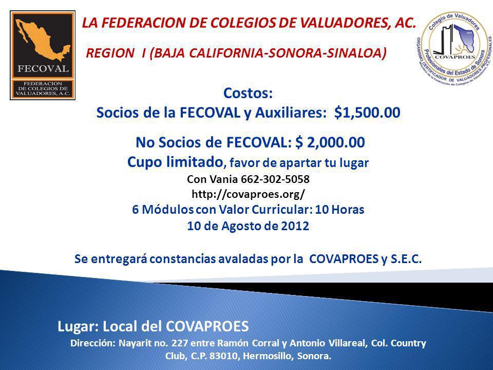 Costos: Socios de la FECOVAL y Auxiliares: $1,500.00 No Socios de FECOVAL: $ 2,000.00 Cupo limitado, favor de apartar tu lugar Con Vania 662-302-5058