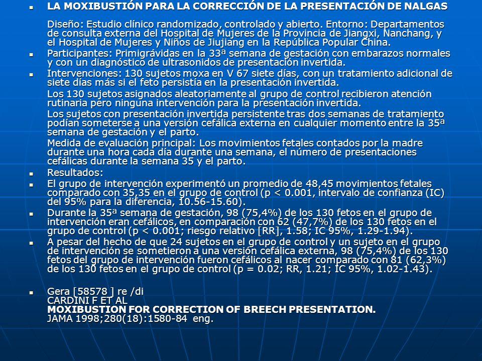 OBSERVACIÓN CLÍNICA DE LA CORRECCIÓN DE LA MALPOSICIÓN FETAL MEDIANTE ELECTROACUPUNTURA OBSERVACIÓN CLÍNICA DE LA CORRECCIÓN DE LA MALPOSICIÓN FETAL MEDIANTE ELECTROACUPUNTURA 48 casos de malposición fetal fueron tratados mediante electroacupuntura, utilizando los puntos Zhiyin (V 67).