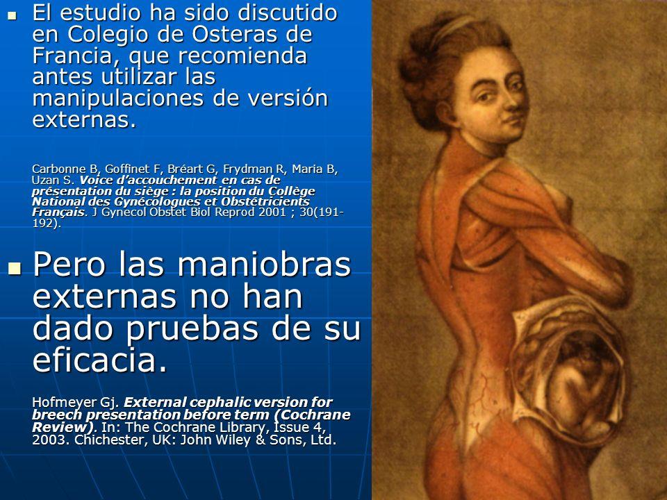 El estudio ha sido discutido en Colegio de Osteras de Francia, que recomienda antes utilizar las manipulaciones de versión externas. El estudio ha sid
