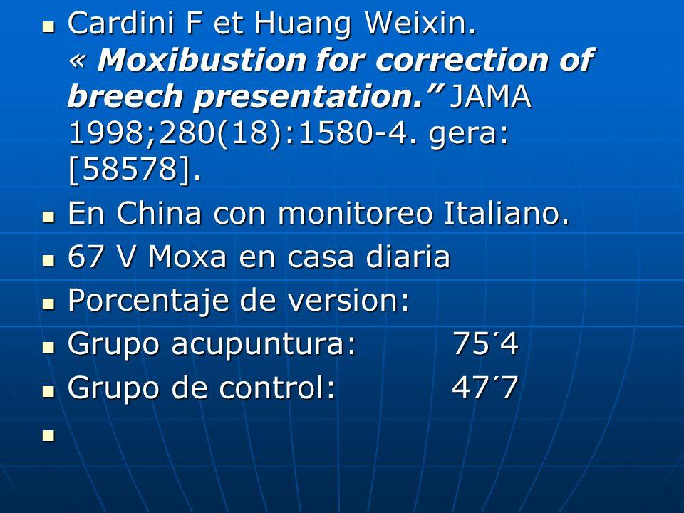 Cardini F et Huang Weixin. « Moxibustion for correction of breech presentation. JAMA 1998;280(18):1580-4. gera: [58578]. Cardini F et Huang Weixin. «