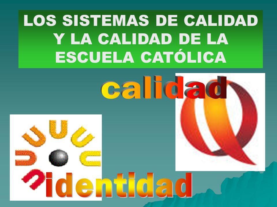 LOS SISTEMAS DE CALIDAD Y LA CALIDAD DE LA ESCUELA CATÓLICA